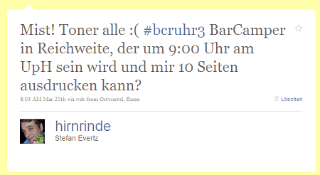 (8:03 Uhr) Mist! Toner alle :( #bcruhr3 BarCamper in Reichweite, der um 9:00 Uhr am UpH sein wird und mir 10 Seiten ausdrucken kann?