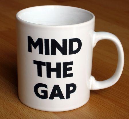 'Mind the gap' - Denke an die Lücke